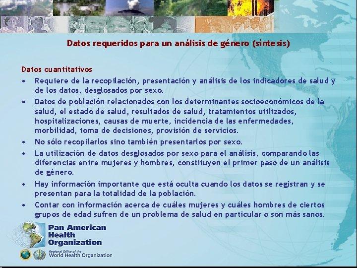 Datos requeridos para un análisis de género (síntesis) Datos cuantitativos • Requiere de la