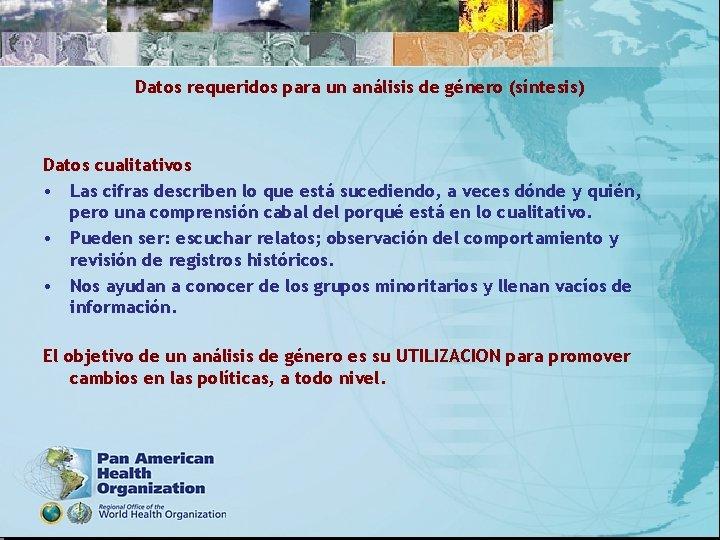 Datos requeridos para un análisis de género (síntesis) Datos cualitativos • Las cifras describen