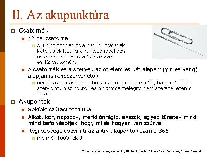 II. Az akupunktúra p Csatornák n 12 ősi csatorna p n A csatornák és