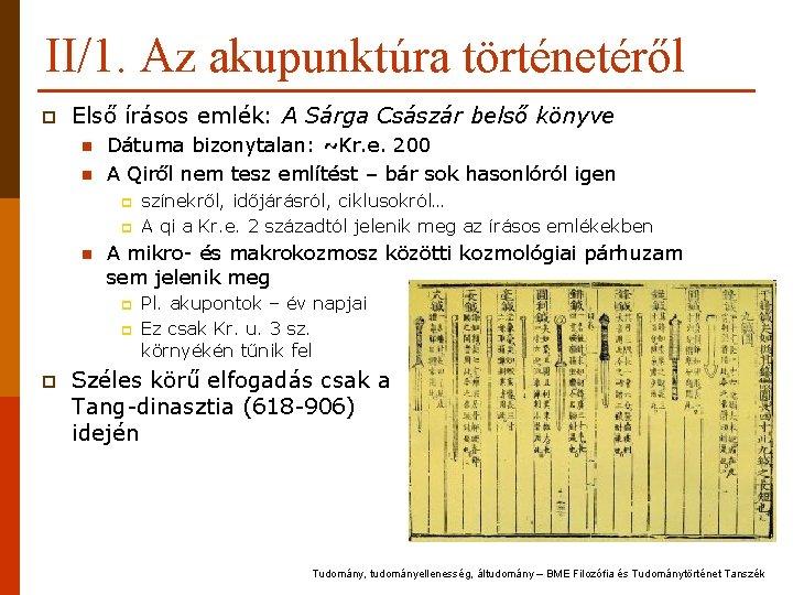 II/1. Az akupunktúra történetéről p Első írásos emlék: A Sárga Császár belső könyve n