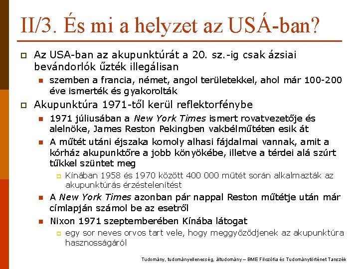 II/3. És mi a helyzet az USÁ-ban? p Az USA-ban az akupunktúrát a 20.