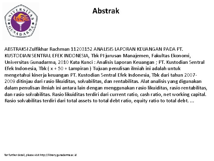 Abstrak ABSTRAKSI Zulfikhar Rachman 11203152 ANALISIS LAPORAN KEUANGAN PADA PT. KUSTODIAN SENTRAL EFEK INDONESIA,