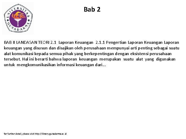 Bab 2 BAB II LANDASAN TEORI 2. 1 Laporan Keuangan 2. 1. 1 Pengertian