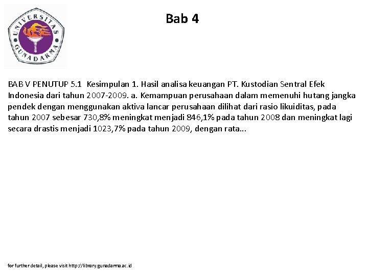 Bab 4 BAB V PENUTUP 5. 1 Kesimpulan 1. Hasil analisa keuangan PT. Kustodian
