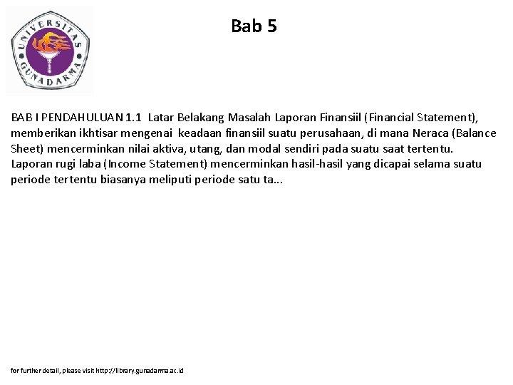Bab 5 BAB I PENDAHULUAN 1. 1 Latar Belakang Masalah Laporan Finansiil (Financial Statement),