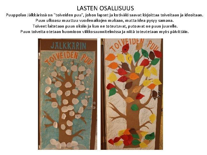 """LASTEN OSALLISUUS Puuppolan Jälkkärissä on """"toiveiden puu"""", johon lapset ja kotiväki saavat kirjoittaa toiveitaan"""
