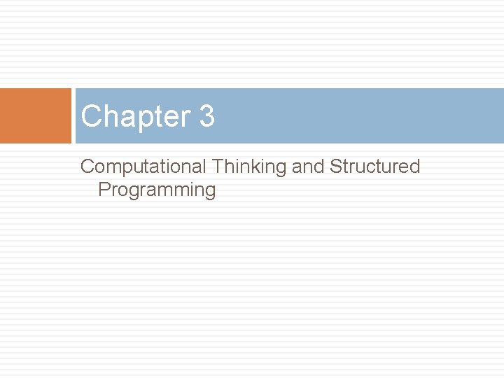 Chapter 3 Computational Thinking and Structured Programming