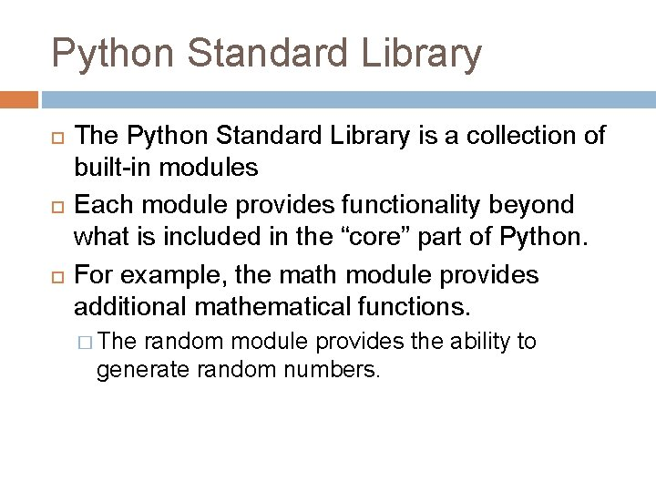 Python Standard Library The Python Standard Library is a collection of built-in modules Each