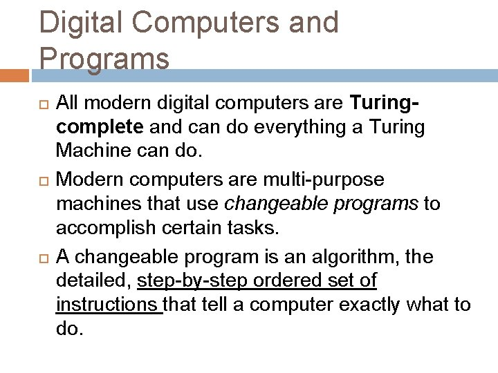 Digital Computers and Programs All modern digital computers are Turingcomplete and can do everything