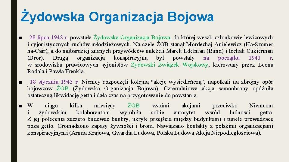Żydowska Organizacja Bojowa ■ 28 lipca 1942 r. powstała Żydowska Organizacja Bojowa, do której