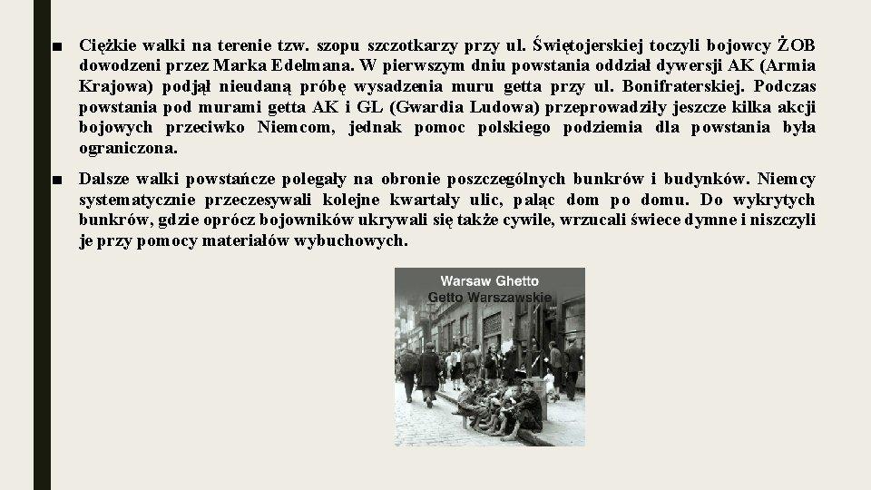 ■ Ciężkie walki na terenie tzw. szopu szczotkarzy przy ul. Świętojerskiej toczyli bojowcy ŻOB