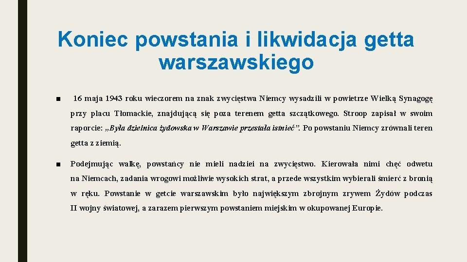 Koniec powstania i likwidacja getta warszawskiego ■ 16 maja 1943 roku wieczorem na znak
