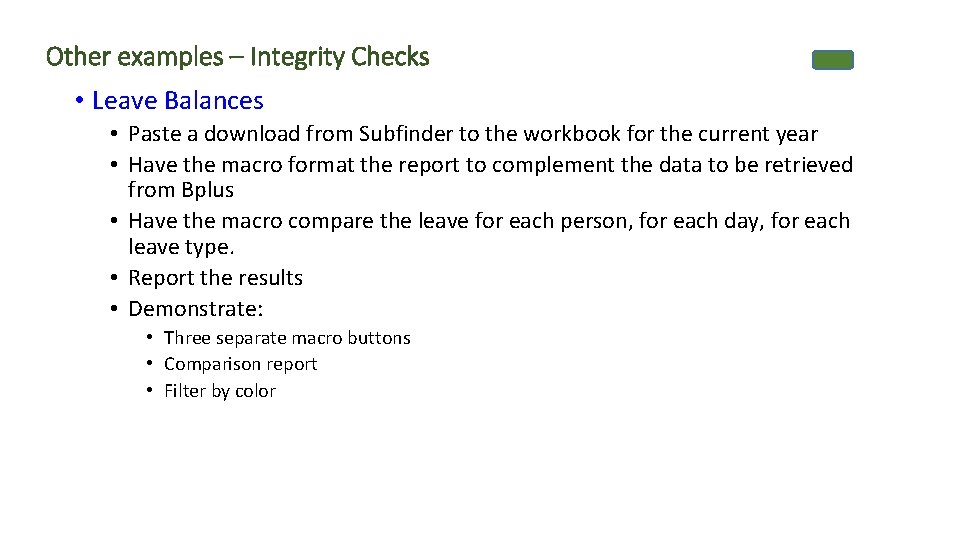 Other examples – Integrity Checks • Leave Balances • Paste a download from Subfinder