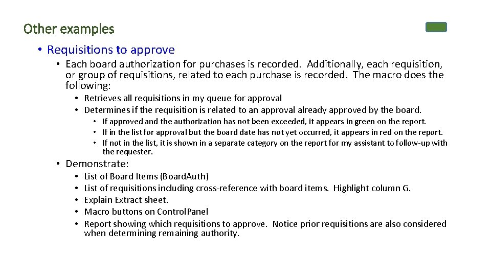 Other examples • Requisitions to approve • Each board authorization for purchases is recorded.