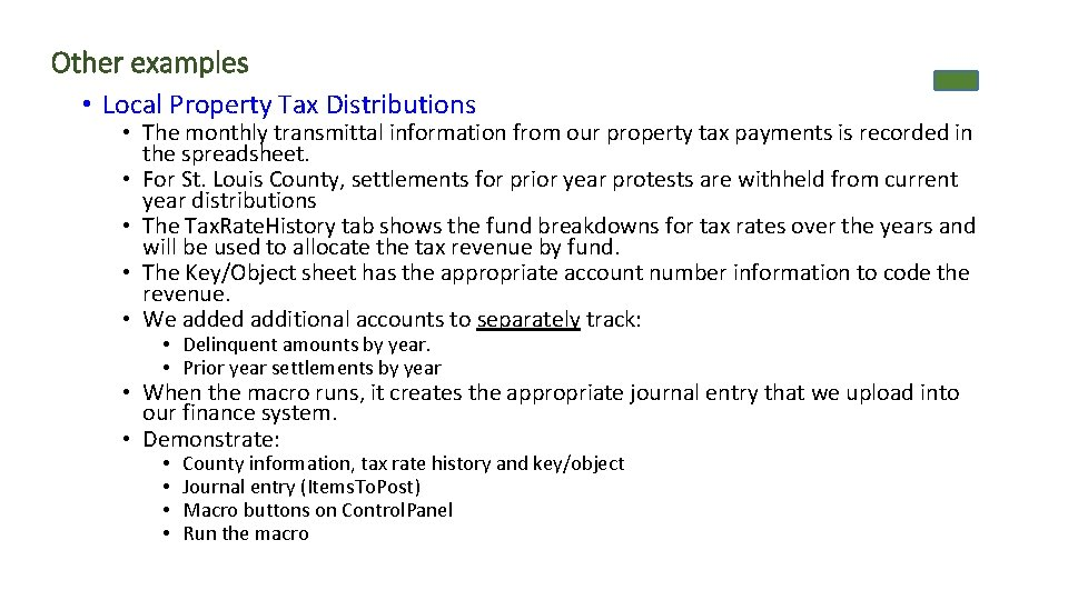 Other examples • Local Property Tax Distributions • The monthly transmittal information from our