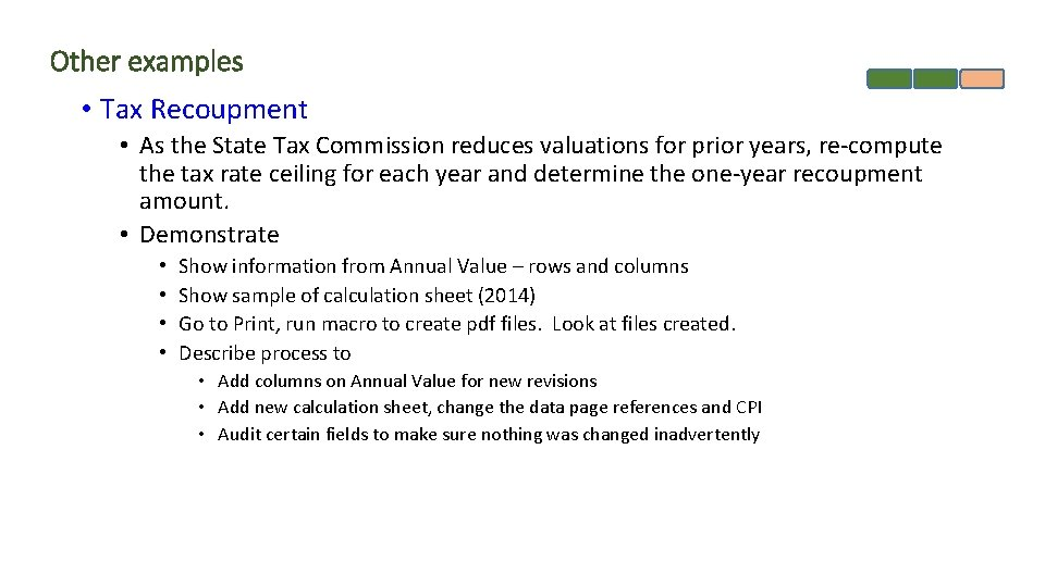 Other examples • Tax Recoupment • As the State Tax Commission reduces valuations for
