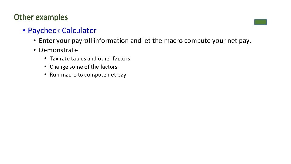 Other examples • Paycheck Calculator • Enter your payroll information and let the macro