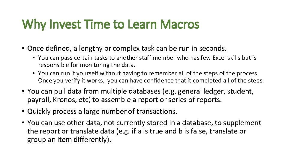 Why Invest Time to Learn Macros • Once defined, a lengthy or complex task