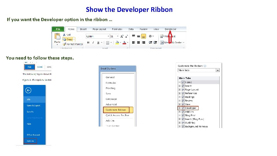 Show the Developer Ribbon If you want the Developer option in the ribbon …