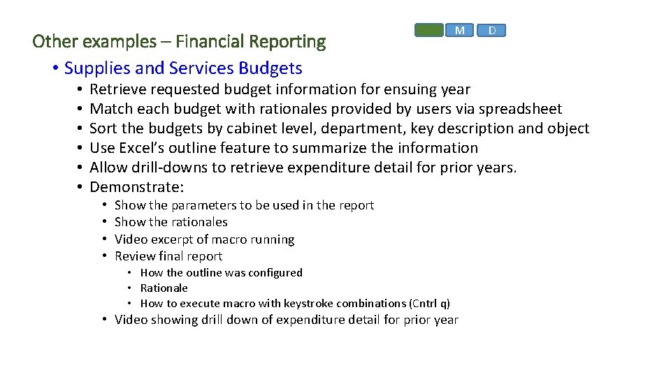 Other examples – Financial Reporting • Supplies and Services Budgets • • • M