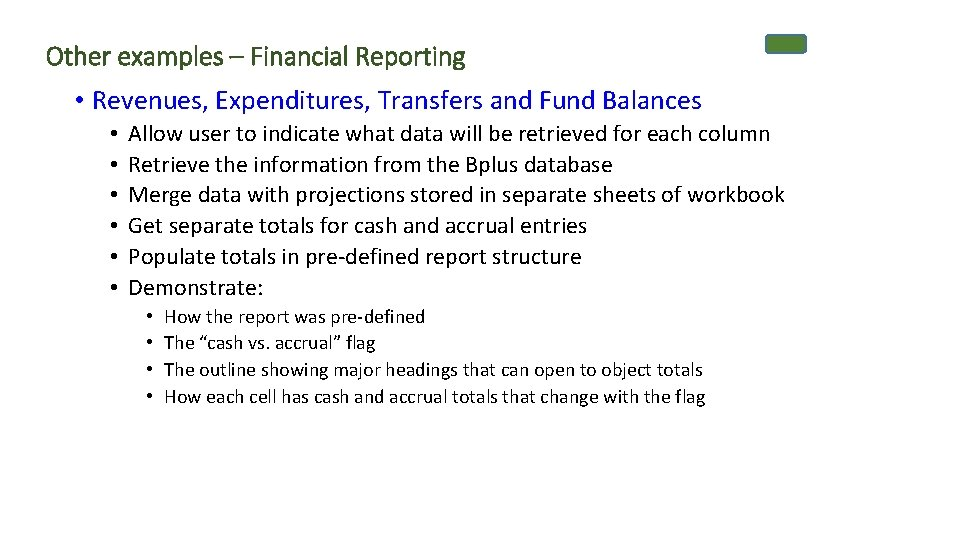 Other examples – Financial Reporting • Revenues, Expenditures, Transfers and Fund Balances • •