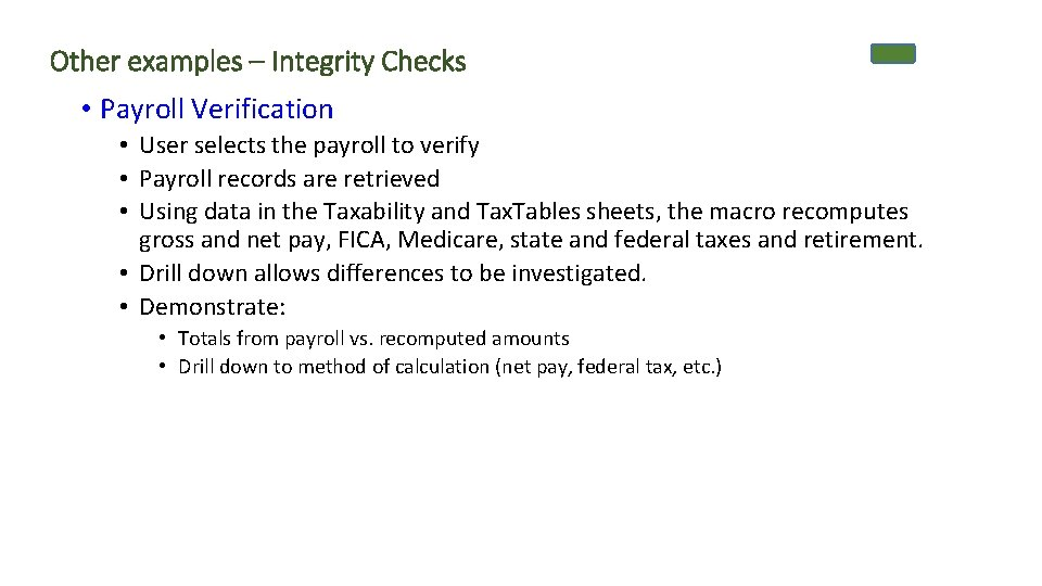 Other examples – Integrity Checks • Payroll Verification • User selects the payroll to