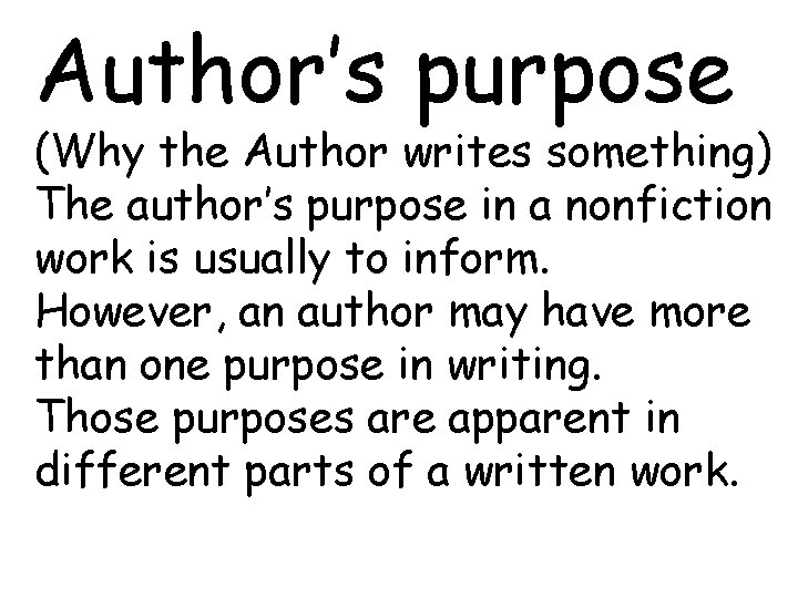 Author's purpose (Why the Author writes something) The author's purpose in a nonfiction work