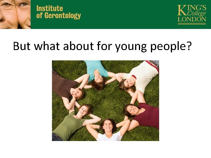 But what about for young people?