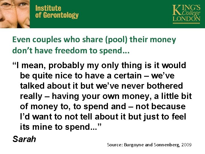 Even couples who share (pool) their money don't have freedom to spend. . .