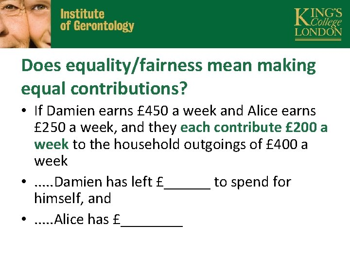 Does equality/fairness mean making equal contributions? • If Damien earns £ 450 a week