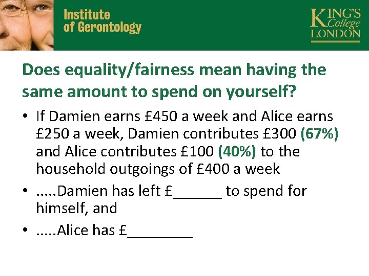 Does equality/fairness mean having the same amount to spend on yourself? • If Damien
