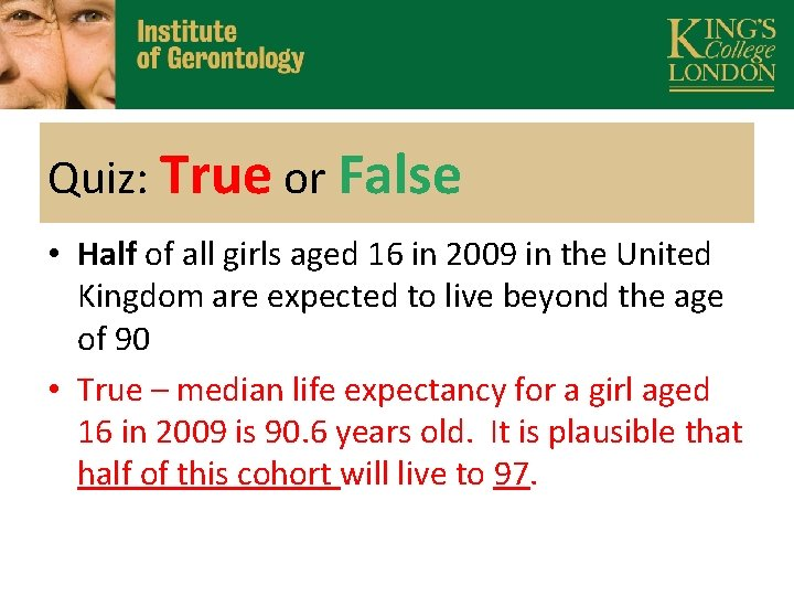 Quiz: True or False • Half of all girls aged 16 in 2009 in