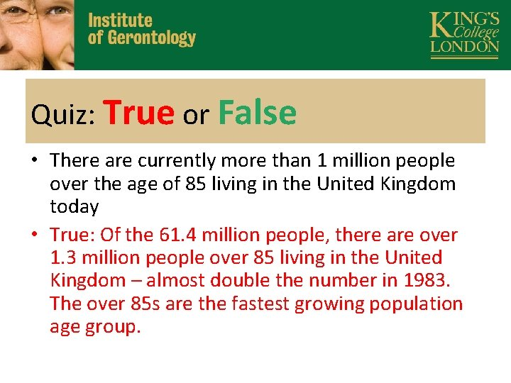 Quiz: True or False • There are currently more than 1 million people over