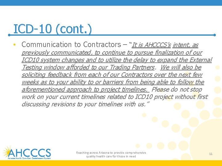"""ICD-10 (cont. ) • Communication to Contractors – """"It is AHCCCS's intent, as previously"""
