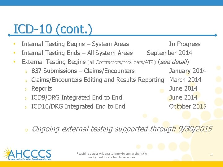 ICD-10 (cont. ) • Internal Testing Begins – System Areas In Progress • Internal