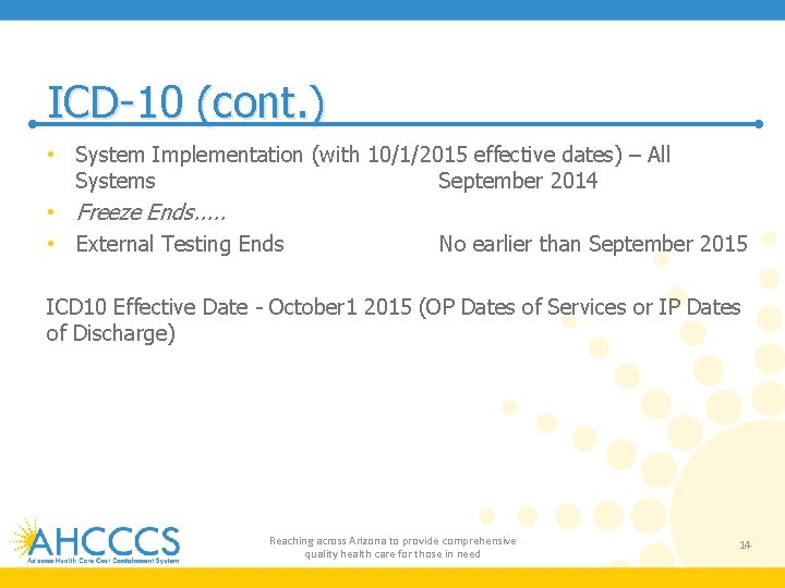 ICD-10 (cont. ) • System Implementation (with 10/1/2015 effective dates) – All Systems September