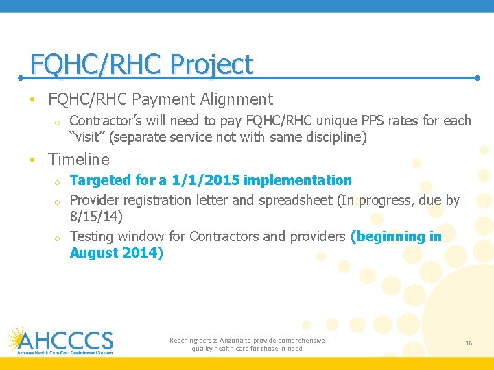 FQHC/RHC Project • FQHC/RHC Payment Alignment o Contractor's will need to pay FQHC/RHC unique