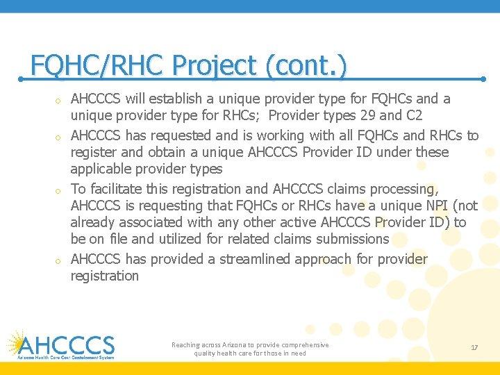 FQHC/RHC Project (cont. ) AHCCCS will establish a unique provider type for FQHCs and