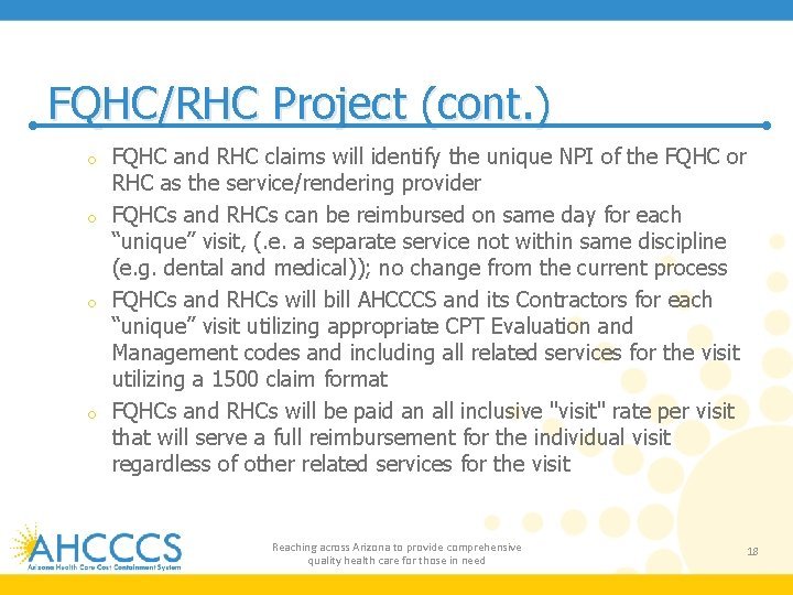 FQHC/RHC Project (cont. ) FQHC and RHC claims will identify the unique NPI of