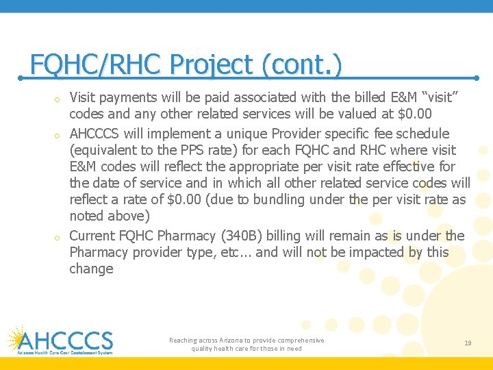 FQHC/RHC Project (cont. ) Visit payments will be paid associated with the billed E&M