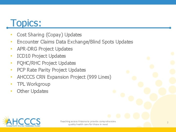Topics: • • • Cost Sharing (Copay) Updates Encounter Claims Data Exchange/Blind Spots Updates