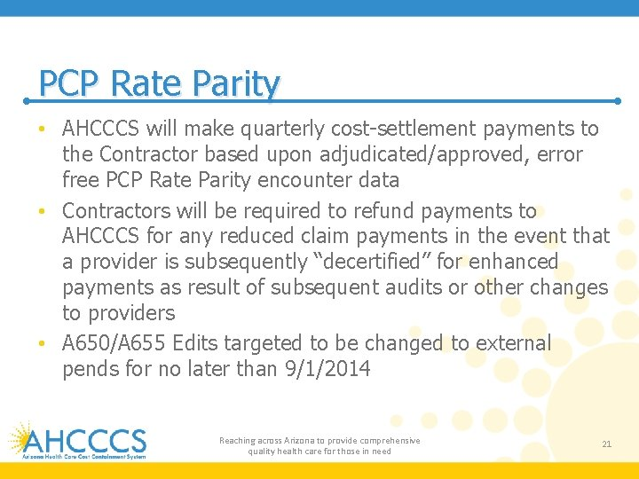 PCP Rate Parity • AHCCCS will make quarterly cost-settlement payments to the Contractor based