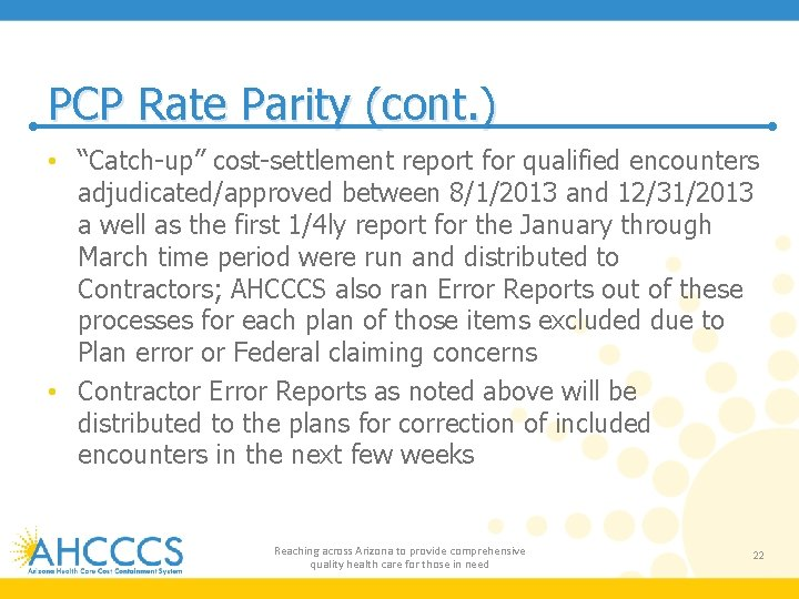 """PCP Rate Parity (cont. ) • """"Catch-up"""" cost-settlement report for qualified encounters adjudicated/approved between"""