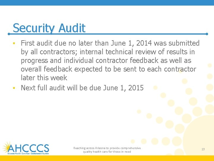 Security Audit • First audit due no later than June 1, 2014 was submitted
