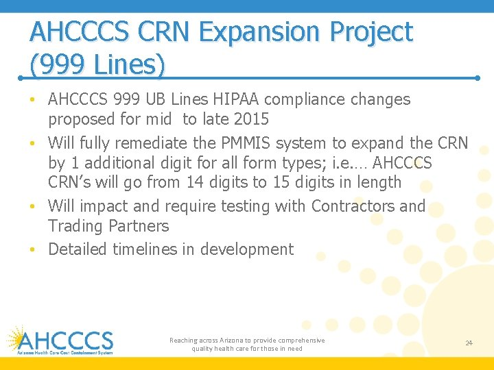 AHCCCS CRN Expansion Project (999 Lines) • AHCCCS 999 UB Lines HIPAA compliance changes