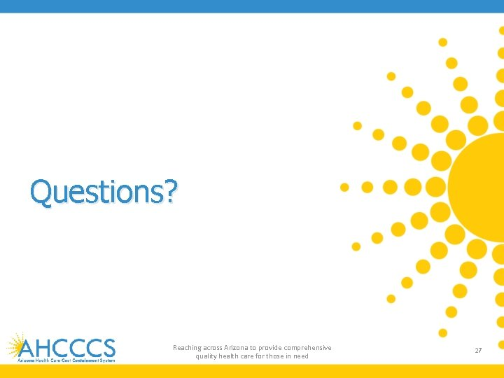 Questions? Reaching across Arizona to provide comprehensive quality health care for those in need