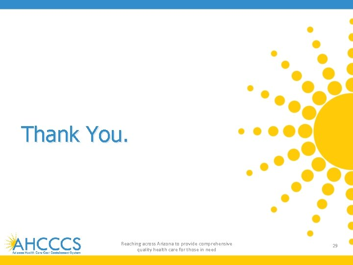 Thank You. Reaching across Arizona to provide comprehensive quality health care for those in