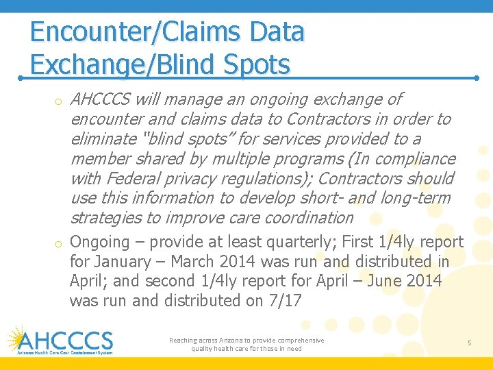 Encounter/Claims Data Exchange/Blind Spots o AHCCCS will manage an ongoing exchange of encounter and