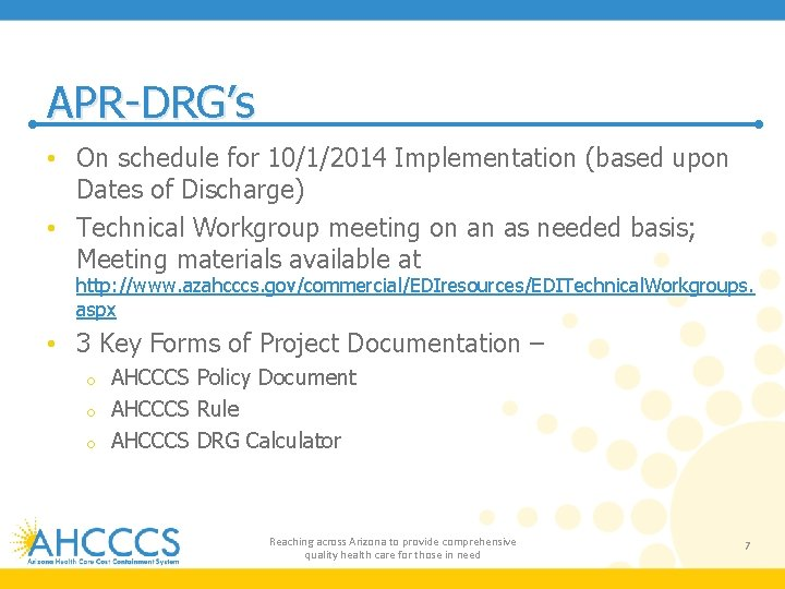 APR-DRG's • On schedule for 10/1/2014 Implementation (based upon Dates of Discharge) • Technical