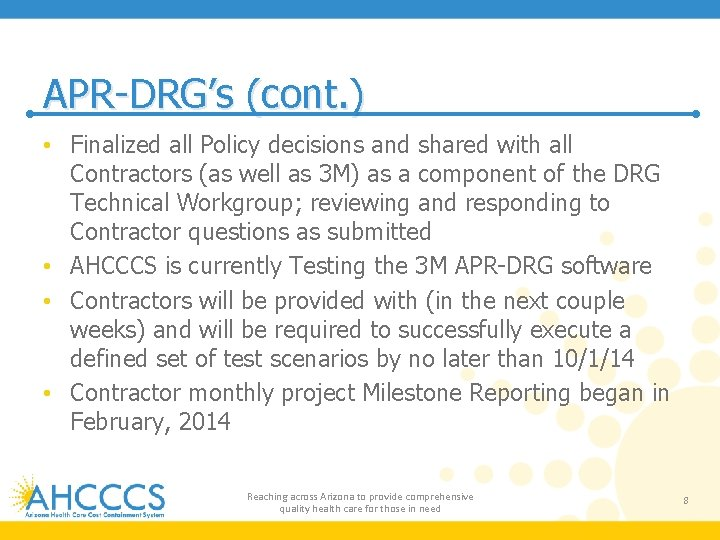APR-DRG's (cont. ) • Finalized all Policy decisions and shared with all Contractors (as